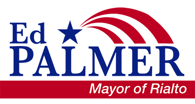 Councilman Ed Palmer for Mayor of Rialto